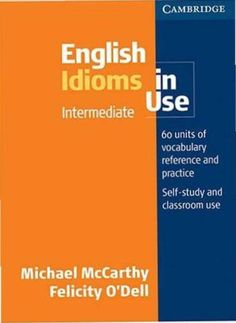 Check out Idioms in English here