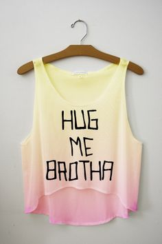 Hug Me Brotha Tie Dye Crop Top - Need this, cause Drake & Josh are awesome! One of the best brother duos ever. :)