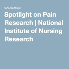 Spotlight on Pain Research | National Institute of Nursing Research