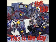 This Is The Day by The The - YouTube