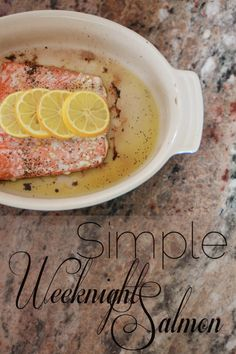 Simple Weeknight Salmon!  Our favorite healthy, easy dinner.