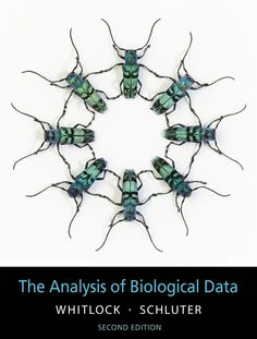 The Analysis of Biological Data/ Michael Whitlock, Dolph Schluter- Main Library 570.15195 WHI