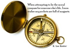 We should always be careful when attempting to be someone else's moral compass.
