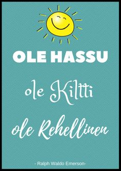 Vahva minä Learn Finnish, Ralph Waldo Emerson, Qoutes, Learning, Words, Life, Quotations, Quotes, Studying