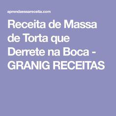 Receita de Massa de Torta que Derrete na Boca - GRANIG RECEITAS