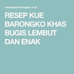 RESEP KUE BARONGKO KHAS BUGIS LEMBUT DAN ENAK Nasi Kerabu