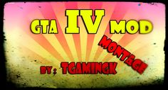 GTA 4 Montage - Scripts [Mod] By TGamingK (Grand Theft Auto IV)