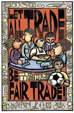 Let All Trade Be Fair Trade.   To hang by coffee station.