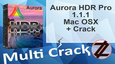 Aurora HDR Pro 1.1.1 Mac OSX + Crack  By_ Zuket Creation Direct Download Here !!! http://multicrackk.blogspot.com/2015/12/aurora-hdr-pro-111-mac-osx-crack.html