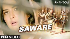 Saware VIDEO Song - Phantom | Saif Ali Khan, Katrina Kaif | Arijit Singh...