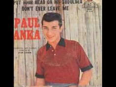 Paul Anka - Put Your Head On My Shoulder / Esta música... es un viaje, placentero y lleno de magia. Miren sino.