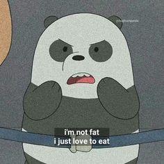 You're not fat panda, your just cute-sized huggable panda bear