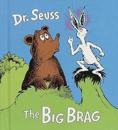 The Big Brag by Dr. Seuss
