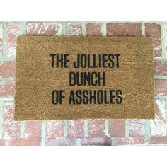 The Jolliest Bunch of Assholes Holiday Doormat Christmas Decor... ($40) ❤ liked on Polyvore featuring home, outdoors, outdoor decor, floor & rugs, grey, home & living, rugs, outdoor holiday decor, holiday welcome mats and grey mat