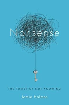 273 best books i may read images on pinterest book covers a nonsense the power of not knowing by jamie holmes fandeluxe Gallery