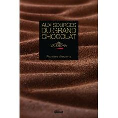 Aux sources du grand chocolat - Valrhona