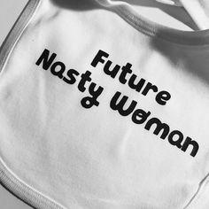 Nasty Woman Funny Baby Bib - ACLU or Planned Parenthood 1 Dollar Donation - Future Nasty Woman - Unisex Bib - Onesize - White