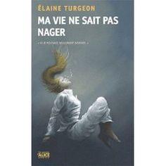 Ma Vie Ne Sait Pas Nager Prix 11.50€ LIVRAISON GRATUITE http://www.priceminister.com/boutique/CT-DIFFUSION Expédié sous 12/24h
