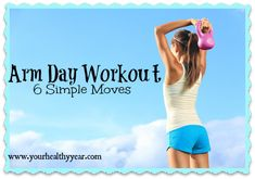 Arm Day Workout – 6 Simple Moves!