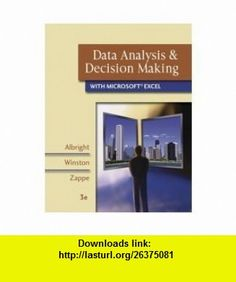 Data Analysis  Decision Making with Microsoft Excel- Text Only (9780007469864) S. Christian Albright, Wayne Winston, Christopher Zappe , ISBN-10: 0007469861  , ISBN-13: 978-0007469864 ,  , tutorials , pdf , ebook , torrent , downloads , rapidshare , filesonic , hotfile , megaupload , fileserve