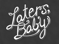 Laters Baby - Christian Grey  for all your Fifty Shades of Grey fans ;)