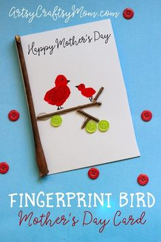 DIY Super Cute Fingerprint Bird Mother's Day Card - This simple DIY card uses fingerprints, sticks, buttons and glue to create a Mother's Day card.