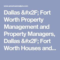 Dallas & Fort Worth Property Management and Property Managers, Dallas & Fort Worth Houses and Homes for Rent Property Management, Fort Worth, Renting A House, Dallas, Houses, American, Homes, House, Computer Case