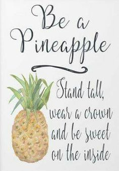 Be a pineapple - stand tall, wear a crown and be sweet on the inside #letterboard #quote #sweet #kind #letterboardquotes