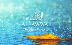 Al-Awwal - The First Foremost