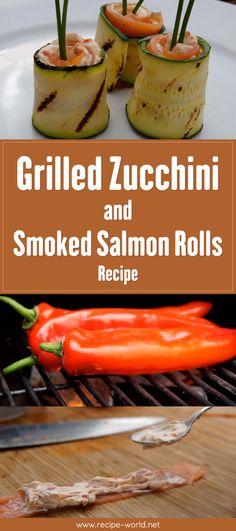 Grilled Zucchini And Smoked Salmon Rolls - Zucchini Video Recipe - Appetizer♨http://recipe-world.net/grilled-zucchini-and-smoked-salmon-rolls-zucchini-video-recipe-appetizer/?i=p