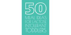 Lactose Intolerant Meals For Toddlers