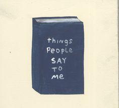 things people say to me
