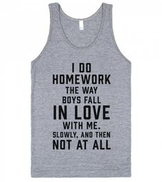 I Do Homework The Way Boys Fall In Love With Me-Athletic Grey Tank L | | Funny The Fault In Our Stars Shirts | SKREENED