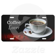 Coffee Lover License Plate (for front of car).  Available from Siberianmom of Zazzle.com (click to order)