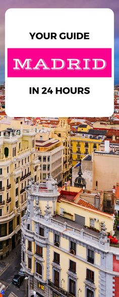 Your guide to 24 hours in Madrid - If you have 24 hours to spare, and are craving a city which offers interesting history and culture, world-class shopping and food and art galleries which are dotted around the city, and excellent nightlife, Madrid is the perfect answer... Sangria, Museo del Prado, Reina Sofia Museum, Guernica, El Rastro Market, Puerta del Sol, nightclubs and many more...