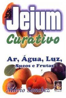 reflexo-natural: Livro: Jejum Curativo - Mario Sanchez - Download O...