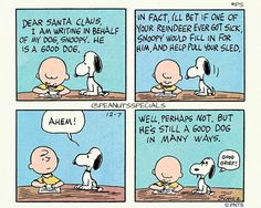 A good dog in many ways. Charlie Brown Y Snoopy, Snoopy Love, Snoopy And Woodstock, Snoopy Cartoon, Peanuts Cartoon, Peanuts Snoopy, Snoopy Christmas, Charlie Brown Christmas, Christmas Humor