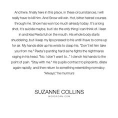 "Suzanne Collins - ""And here, finally here in this place, in these circumstances, I will really have..."". romance, hope, love"