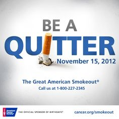 Encourage your friends and family to help create a world with less cancer and more birthdays by making a plan to quit tobacco or taking part in the fight against tobacco on November Quit Tobacco, Oncology Nursing, Quit Smoking Tips, Smoke Out, Smoking Cessation, Relay For Life, Make A Plan, I Quit, Words Quotes