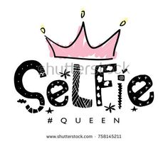 Selfie queen typography and crown drawing / Vector illustration design / Textile graphic t shirt print Letras Queen, Selfies, Crown Drawing, Design Textile, Typography, Lettering, Collage, Slogan Tee, Printed Shirts