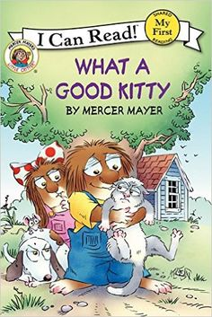 Amazon.com: Little Critter: What a Good Kitty (My First I Can Read) (9780060835651): Mercer Mayer: Books