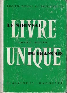 Manuels anciens: Dumas, Collin, Le nouveau livre unique de français Cours Moyen