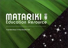 From Te Papa - Matariki Education Resource - This unit of work aims to raise your students' awareness of Matariki, a significant festival that is celebrated throughout Aotearoa New Zealand. It is designed for both Early Childhood and Primary learners, and has cross curricular links with the 5 strands of Te Whāriki, as well as Social Sciences, Science, Literacy, and Learning Languages areas of the New Zealand Curriculum.