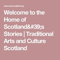 Welcome to the Home of Scotland's Stories | Traditional Arts and Culture Scotland