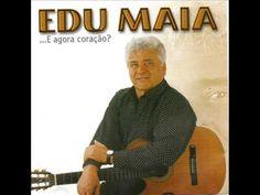 EDU MAIA - ESTOU VOLTANDO