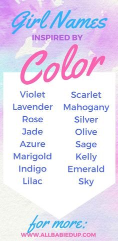 """Girl Names Inspired by Colors  For more baby names inspired by colors: <a href=""""http://www.allbabiedup.com"""" rel=""""nofollow"""" target=""""_blank"""">www.allbabiedup.com</a>"""