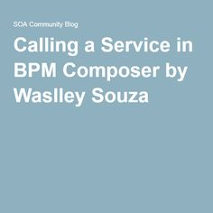 Calling a Service in BPM Composer by Waslley Souza
