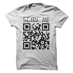 Scan Me T Shirt, Hoodie, Sweatshirts - design a shirt #tee #shirt