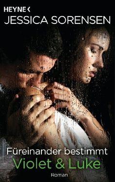 Füreinander bestimmt. Violet und Luke: Callie und Kayden 3 - Roman von Jessica Sorensen, http://www.amazon.de/dp/B00KG5OH44/ref=cm_sw_r_pi_dp_0B-uub1TDGX94