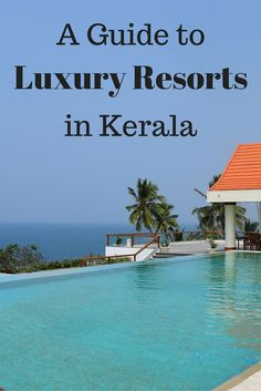 Kerala is a beautiful state in Southern India and here is our guide to some of the most amazing luxury resorts you can stay at